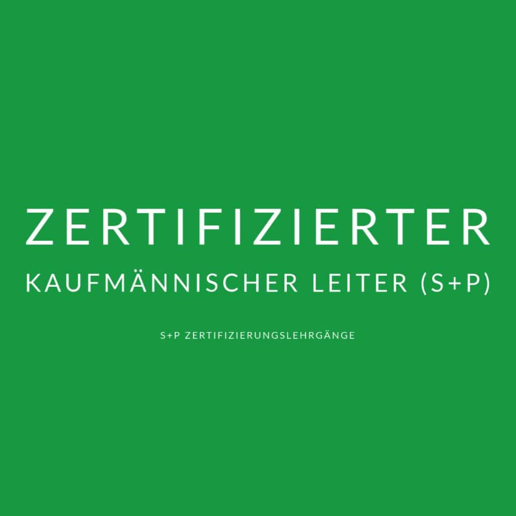Kaufmännischer Leiter mit Zertifizierung (S+P)